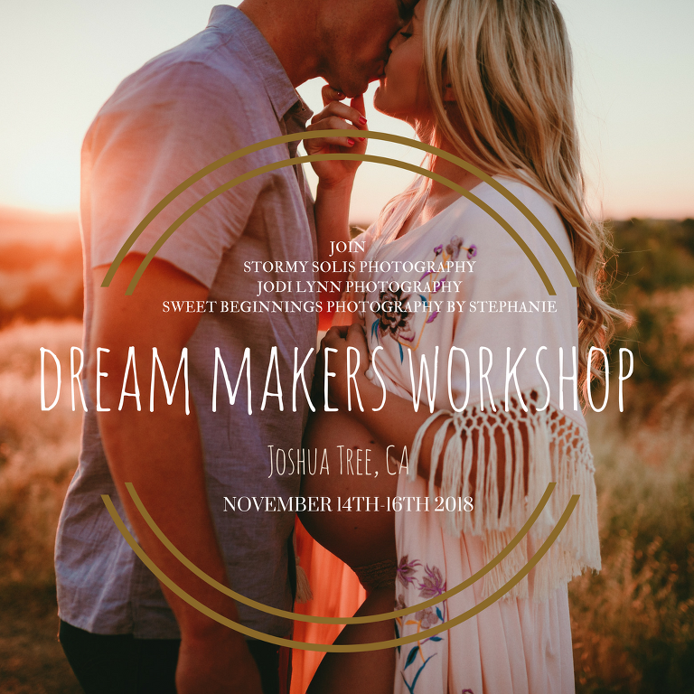 The Dream Makers Workshop-Sweet Beginnings Photography, Jodi Lynn Photography and Stormy Solis Photography